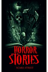 Horror Stories: Scary Ghosts, Paranormal & Supernatural Horror Short Stories Anthology (Scare Street Horror Short Stories Book 4) Kindle Edition