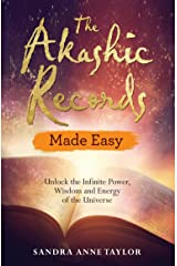 The Akashic Records Made Easy: Unlock the Infinite Power, Wisdom and Energy of the Universe Kindle Edition