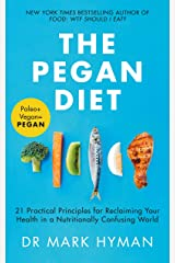 The Pegan Diet: 21 Practical Principles for Reclaiming Your Health in a Nutritionally Confusing World (English Edition) Formato Kindle