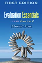 Evaluation Essentials, First Edition: From A to Z