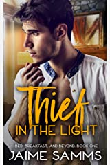 Thief in the Light: Bed, Breakfast, and Beyond: Book One (Bed, Breakfast, and Beyond Series 1) Kindle Edition