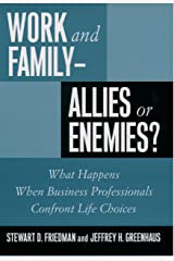 Work and Family--Allies or Enemies?: What Happens When Business Professionals Confront Life Choices Kindle Edition