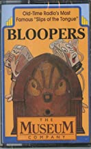 The Museum Company BLOOPERS Old-Time Radio's Most Famous Slips of the Tongue
