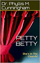 PETTY BETTY : She's In The Church! (Heaven-Sent Creations Book 4)