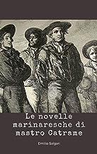 Le novelle marinaresche di mast (illustrated) (Italian Edition)