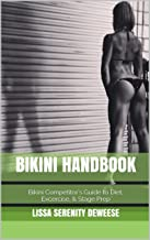 Bikini Handbook: Bikini Competitor's Guide to Diet, Excercise, Stage Prep