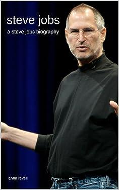 STEVE JOBS: A Steve Jobs Biography