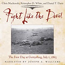 Fight Like the Devil: The First Day at Gettysburg, July 1, 1863: Emerging Civil War Series