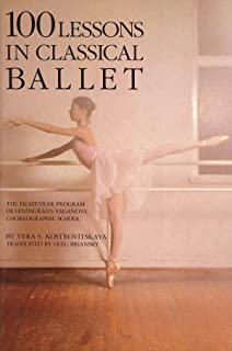 One Hundred Lessons in Classical Ballet: Eight-year Programme of Leningrad's Vaganova Choreographic School