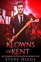 The Klowns of Kent: Blue Moon Investigations New Adult Humorous Fantasy Adventure Series Book 4 Kindle Edition