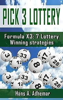 Pick 3 Lottery: Formula X3: 7 Lottery Winning Strategies