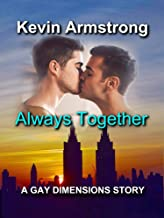Always Together: A Gay Dimensions Story