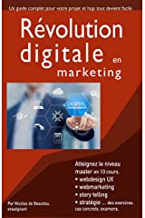 Révolution digitale en marketing: Atteignez le niveau master ! avec 10 cours complets (Le marketing digital par métiers) Format Kindle