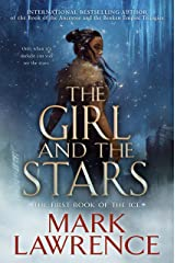 The Girl and the Stars (The Book of the Ice 1) Kindle Edition