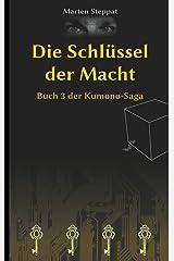 Die Schlüssel der Macht: Buch 3 der Kumono-Saga Kindle Ausgabe