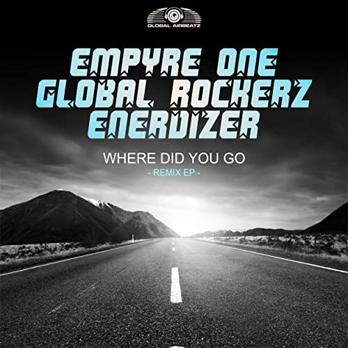 Empyre One x Global Rockerz x Enerdizer - Where Did You Go