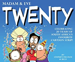 Madam & Eve: Twenty: Celebrating 20 Years of South Africa's Favourite Cartoon Strip (MADAM AND EVE)
