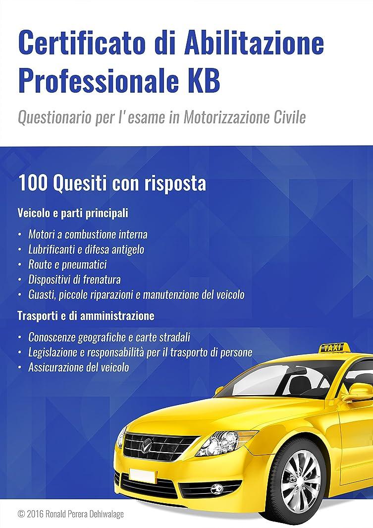 重量半導体倍増Certificato di Abilitazione Professionale KB: Questionario per l'esame in Motorizzazione Civile (Italian Edition)