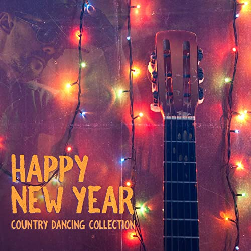 Happy New Year – Country Dancing Collection, Party Time, Celebrate the New  Year's Eve by Western Texas Folk Band on Amazon Music - Amazon.com