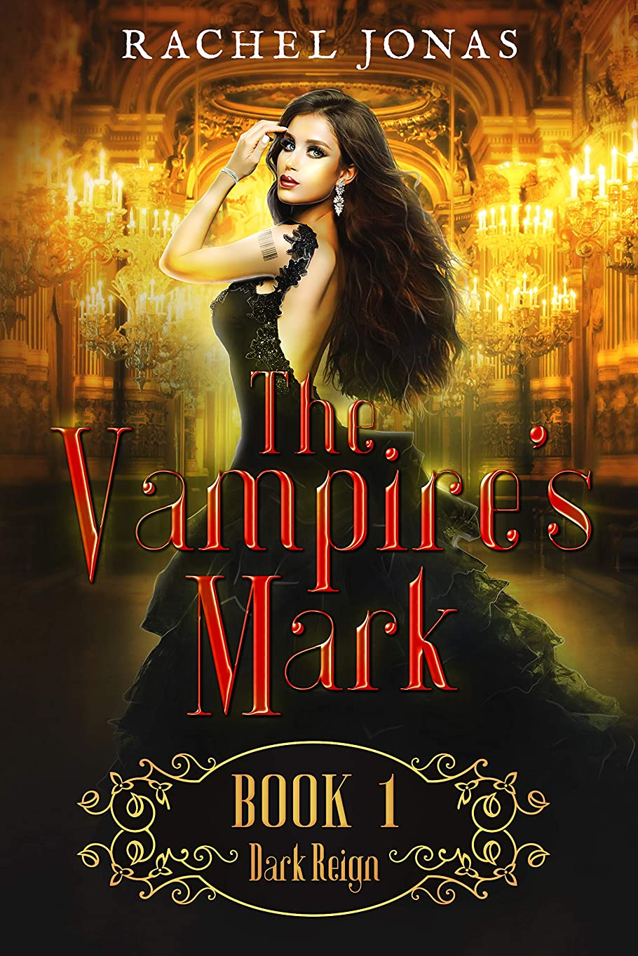 泳ぐ海上急性The Vampire's Mark 1: Dark Reign (Reverse Harem Romance) (English Edition)