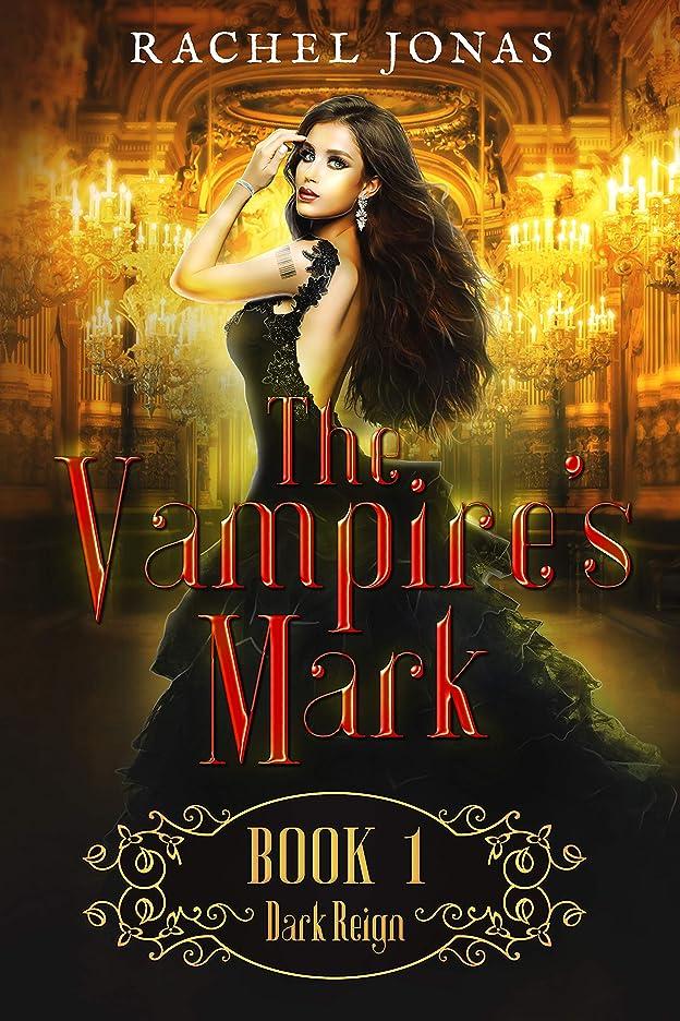 買収禁止符号The Vampire's Mark 1: Dark Reign (Reverse Harem Romance) (English Edition)