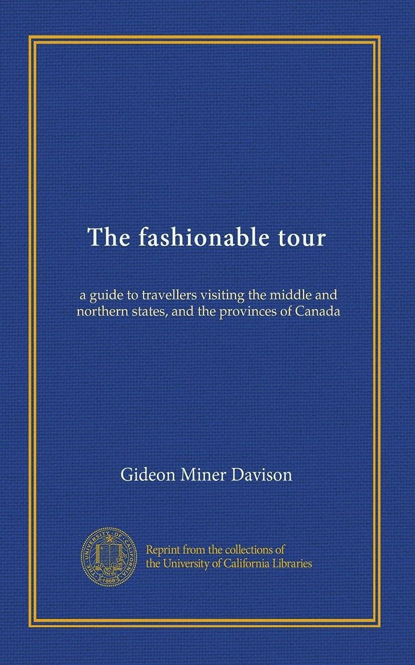 一緒器官脊椎The fashionable tour: a guide to travellers visiting the middle and northern states, and the provinces of Canada