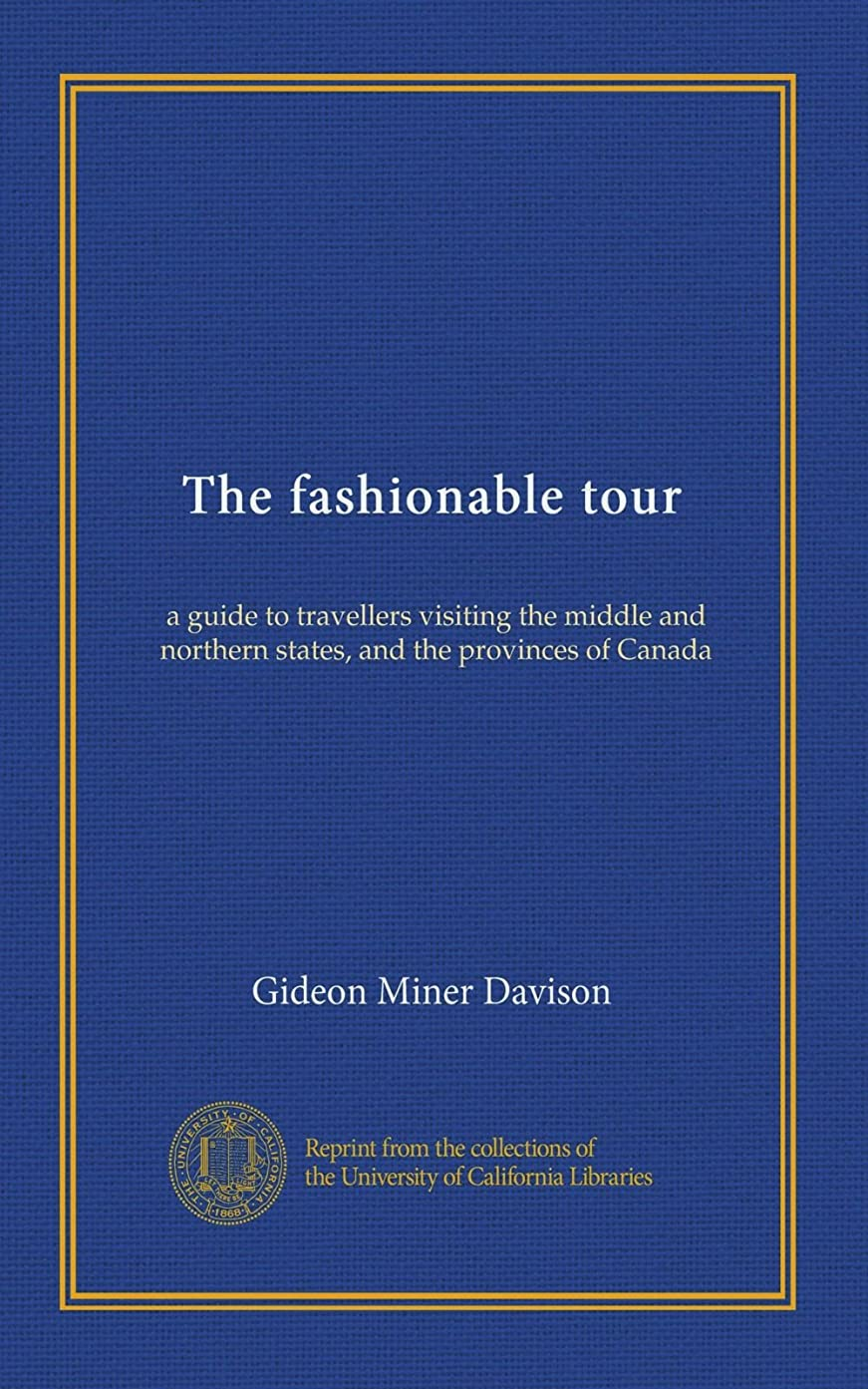 ぴかぴか花火症候群The fashionable tour: a guide to travellers visiting the middle and northern states, and the provinces of Canada