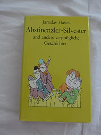 Abstinenzler-Silvester und andere vergnügliche Geschichten,
