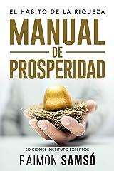 Manual de Prosperidad: El Hábito de la Riqueza (Emprender y Libertad Financiera) (Spanish Edition) Kindle Edition