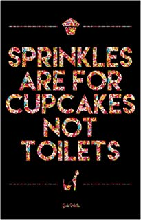 Geek Details Sprinkles are for Cupcakes Not Toilets (Text) 11 X 17 Art Print Poster