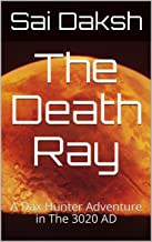 The Death Ray: A Dax Hunter Adventure in The 3020 AD
