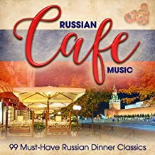 Russian Café Music: 99 Must-Have Russian Dinner Classics