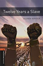Twelve Years a Slave (Oxford Bookworms Library: True Story)