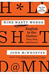 Nine Nasty Words: English in the Gutter: Then, Now, and Forever Kindle Edition