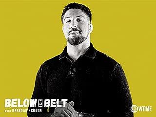 Below The Belt with Brendan Schaub Season 1