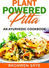 Plant Powered Pitta: An Ayurvedic Cookbook