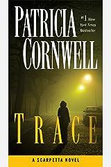 Trace: Scarpetta (Book 13) (Kay Scarpetta) Kindle Edition