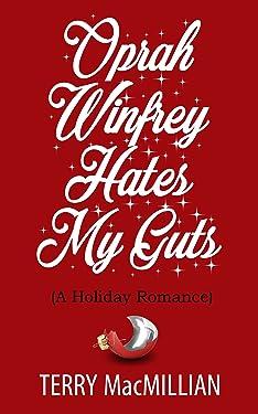 Oprah Winfrey Hates My Guts: A Holiday Romantic Comedy