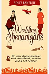 Wedding Shenanigans: Or, how Rayna grapples with heartbreak, scandal and a hot hotelier Kindle Edition