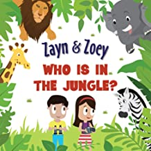Zayn and Zoey - Who Is in the Jungle? - Board Book - Educational Story Book for Kids - Children's Early Learning Picture B...