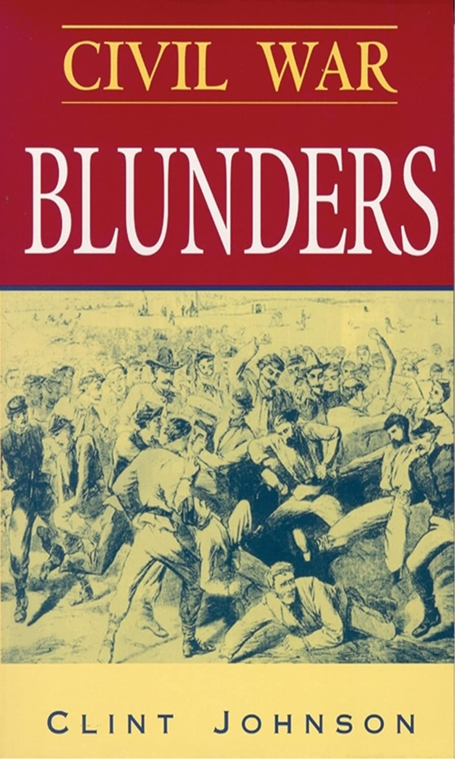 寛大さ弾性才能のあるCivil War Blunders: Amusing Incidents From the War (English Edition)