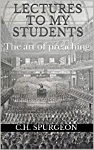 Lectures to my Students: The art of preaching