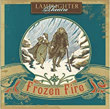 Frozen Fire Dramatic Audio (Lamplighter Theatre)