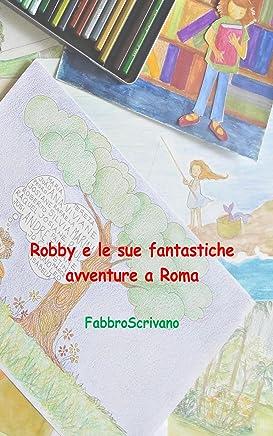 Robby e le sue fantastiche avventure a Roma
