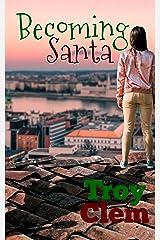 Becoming Santa Kindle Edition