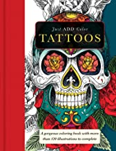 Tattoos: Gorgeous coloring books with more than 120 illustrations to complete (Just Add Color)