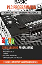 BASIC PLC PROGRAMMING: INCLUDING Programmable Logic Controllers OMRON, MITSUBISHI, KEYENCE (English Edition)