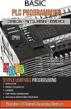 BASIC PLC PROGRAMMING: INCLUDING Programmable Logic Controllers OMRON, MITSUBISHI, KEYENCE
