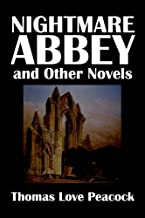 Nightmare Abbey and Other Novels by Thomas Love Peacock [Annotated] (Civitas Library Classics)