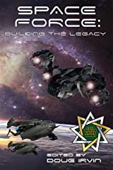 Space Force: Building The Legacy Kindle Edition